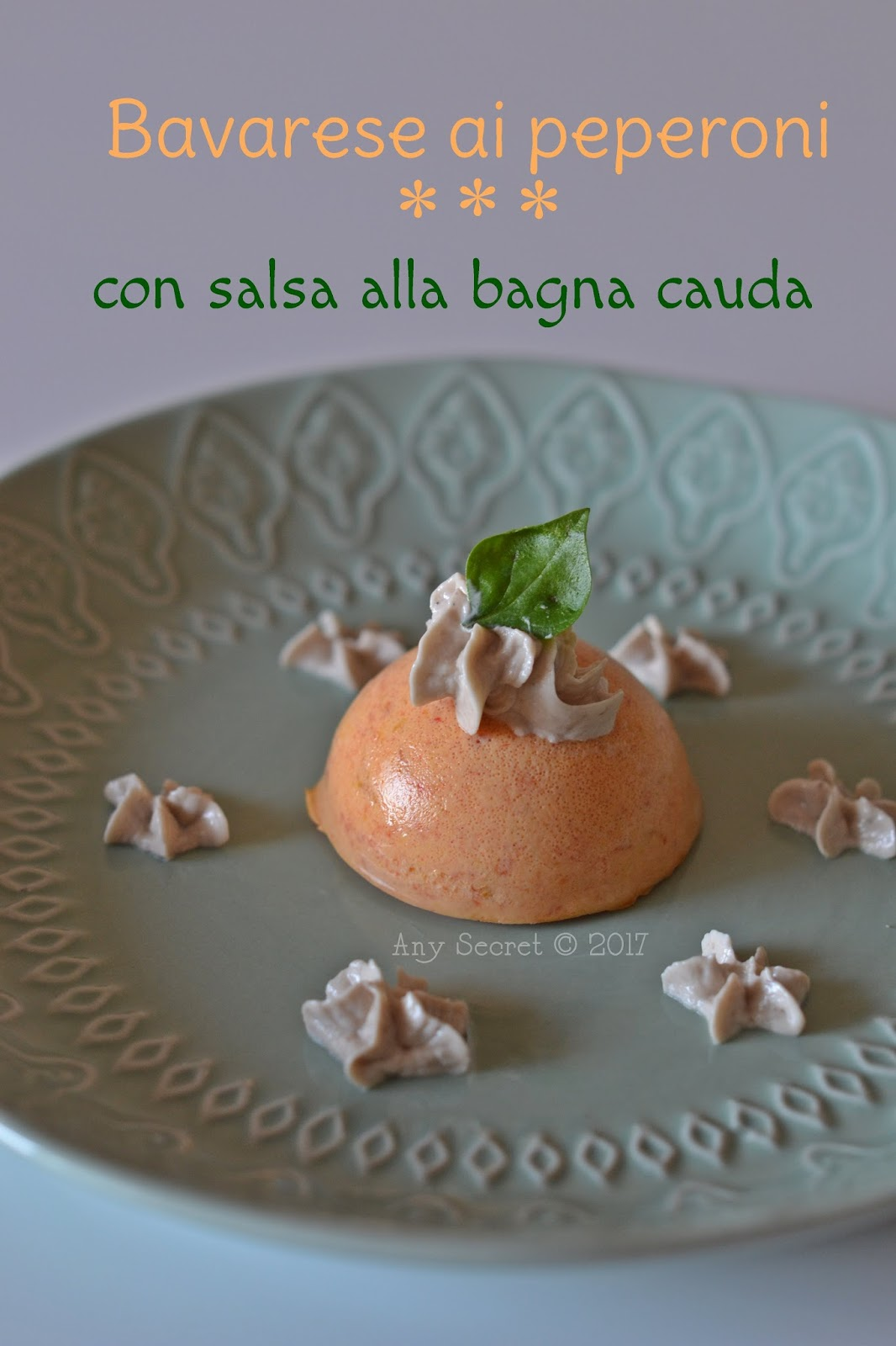 Any secret...: Bavarese ai peperoni con salsa alla bagna cauda