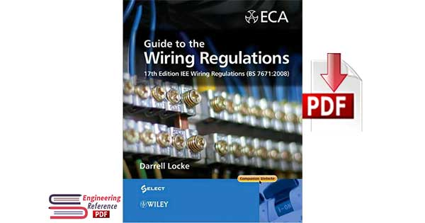 Download Guide to the Wiring Regulations 17th Edition IEE Wiring Regulations by Darrell Locke PDF