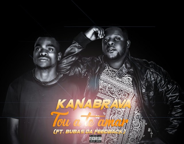 Kanabrava Feat. Bubas (Feedback) - Tou A Te Amar (Prod. XP)