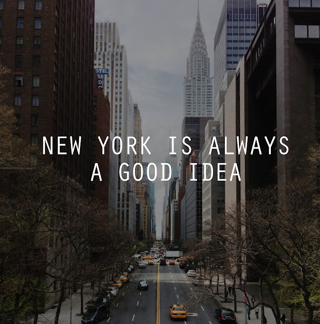 image result for best quote New York always a good idea