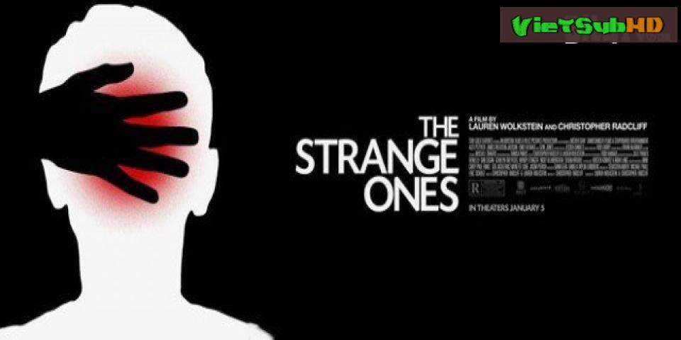 Phim Người Lạ VietSub HD | The Strange Ones 2018