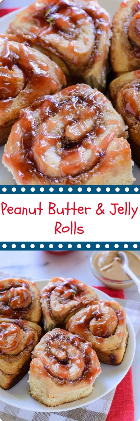 Peanut Butter and Jelly Swirl Rolls