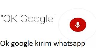 Ok google kirim whatsapp|| Trik Kirim Pesan WhatsApp dengan Perintah Suara OK Google
