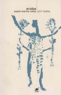 John Fowles - Aristos (Yaşam Üzerine Notlar)