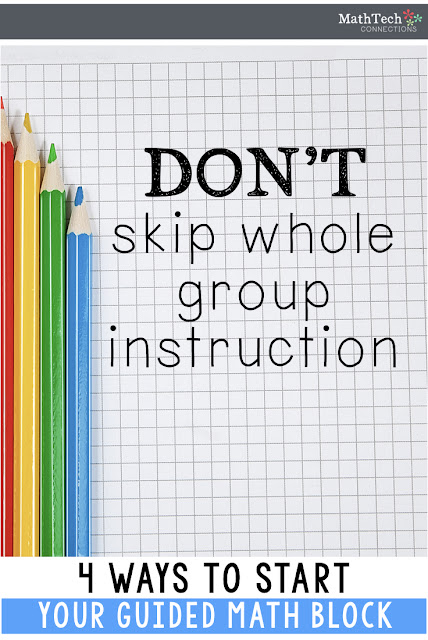 Don't skip whole group instruction when using a guided math workshop model. Four example whole group instruction activities.