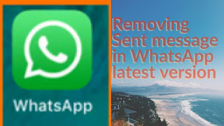 Removing Sent message in WhatsApp  latest version