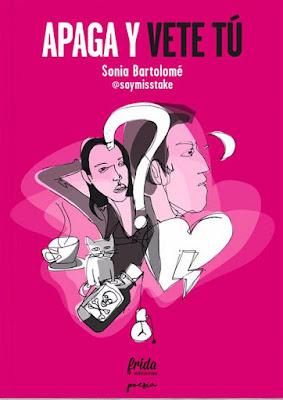 LIBRO - Apaga y vete tú Sonia Bartolomé | @soymisstake (Frida Ediciones - 30 Noviembre 2016) POESIA | Comprar en Amazon España