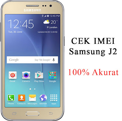 Cara Cek Kode IMEI Samsung J2 Asli atau Palsu