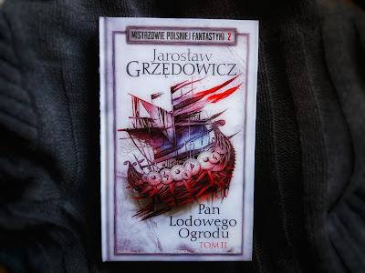 Jarosław Grzędowicz - Pan Lodowego Ogrodu tom II