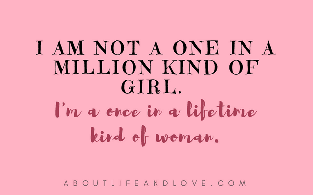 I'm A Once In A Lifetime Kind Of Woman