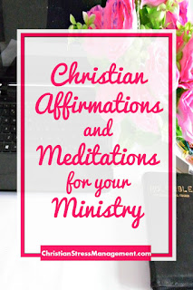 Christian affirmations and meditations for your ministry