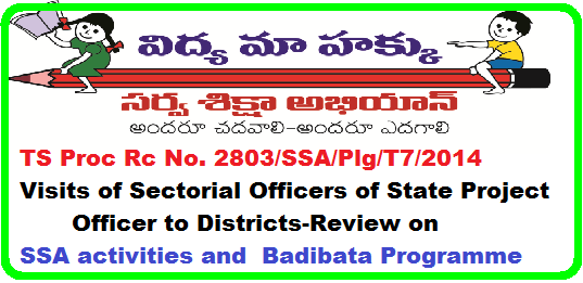 TS Proc Rc No. 2803/SSA/Plg/T7/2014 Visits of Sectorial Officers of State Project Officer to Districts-Review on SSA activities and Badibata Programme /2016/06/ts-proc-rc-no-2803-visits-of-sectorial-officers-state-project-officer-to-districts.html