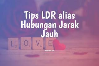 Tips LDR Alias Pacaran Jarak Jauh
