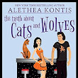 Review: The Truth About Cats and Wolves by @AletheaKontis plus Once Upon a Kiss