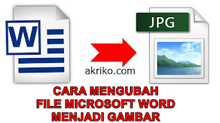 Cara Merubah File Microsoft Word menjadi Gambar