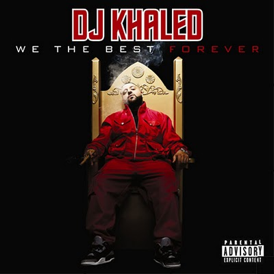 DJ+Khaled+-+We+the+Best+Forever.jpg