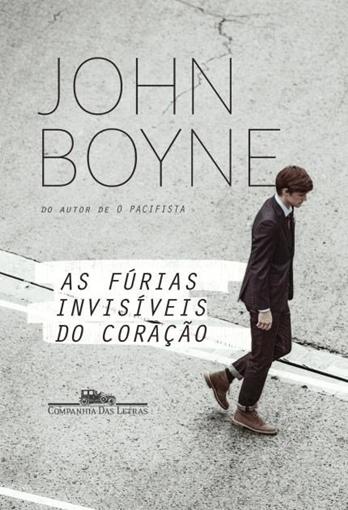As Fúrias Invisíveis do Coração - John Boyne
