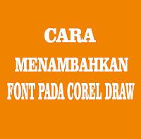 Cara Menambahkan Font Baru Pada Corel Draw
