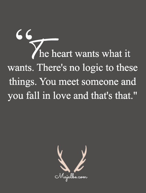 The Heart Wants What It Wants Love Quotes