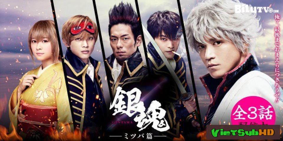 Phim Linh Hồn Bạc: Chương Mitsuba Full 3/3 VietSub HD | Gintama: Mitsuba hen 2017