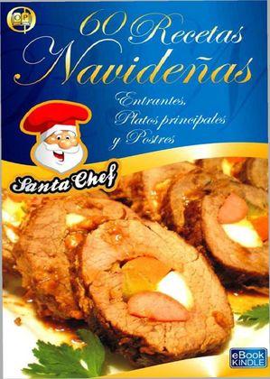 60 Recetas navideñas: Entrantes, platos principales y postres – Mariano Orzola