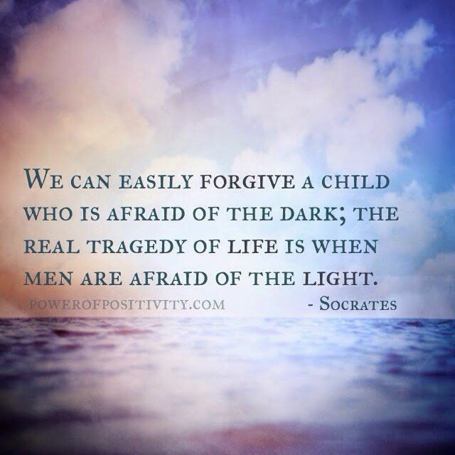 MOTIVATION 15 Best Socrates Picture Quotes - We can easily forgive a child who is afraid of the dark; the real tragedy of life is when men are afraid of the light.  - Socrates