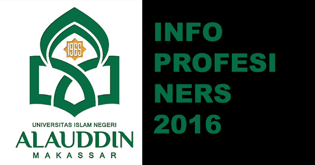 Informasi Profesi Ners 2016 UIN Alauddin Makassar 05 Januari - 05 Februari 2016