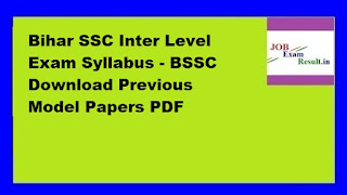 Bihar SSC Inter Level Exam Syllabus - BSSC Download Previous Model Papers PDF