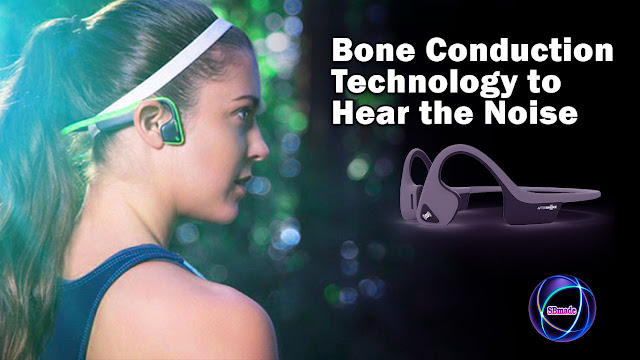 Bone Conduction Technology to Hear the Noise