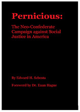 Pernicious:The Neo-Confederate Campaign against Social Justice in America