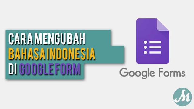 cara mengubah bahasa di google form