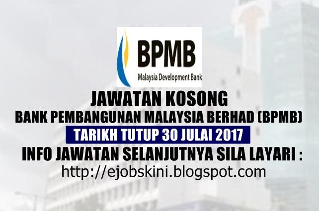 Jawatan Kosong Bank Pembangunan Malaysia Berhad (BPMB) Julai 2017