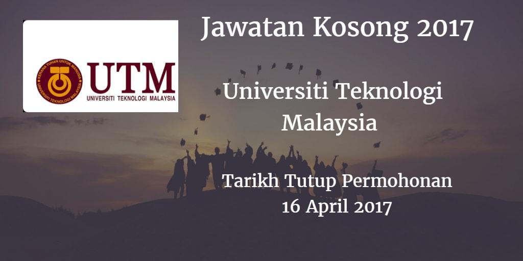 Jawatan Kosong UTM 16 April 2017