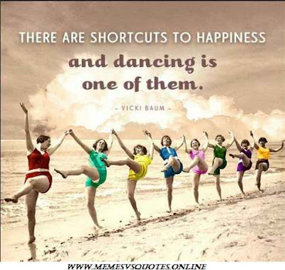 Dancing is one of them