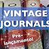 Vintage Journals: Pré-lançamento! (1) (Pre-release! )
