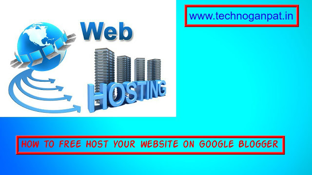 How to free Host your website on Google Blogger