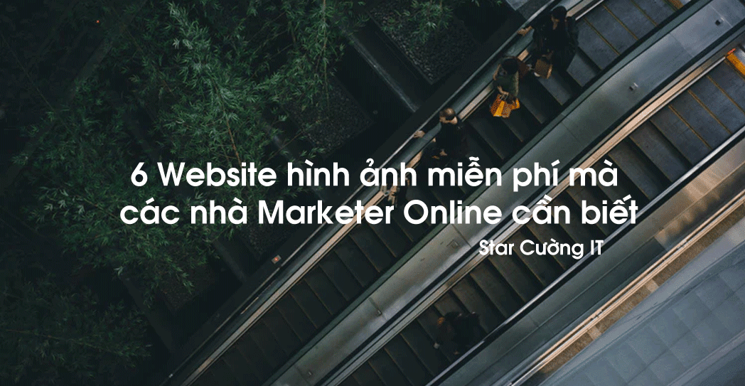 6 Website hinh anh mien phi ma cac nha marketer Online can biet