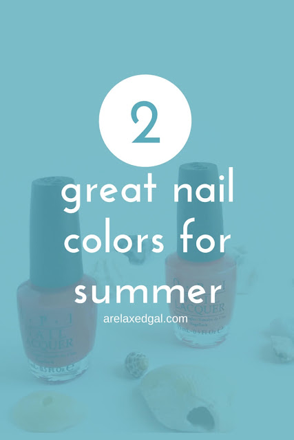 Two great nail colors for summer | arelaxedgal.com