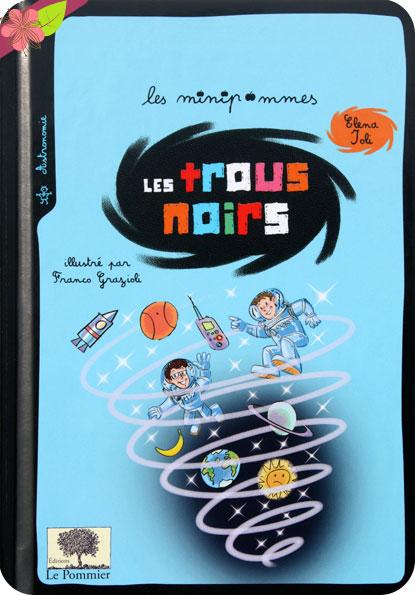 Les trous noirs de Elena Ioli et Franco Grazioli - éditions Le Pommier