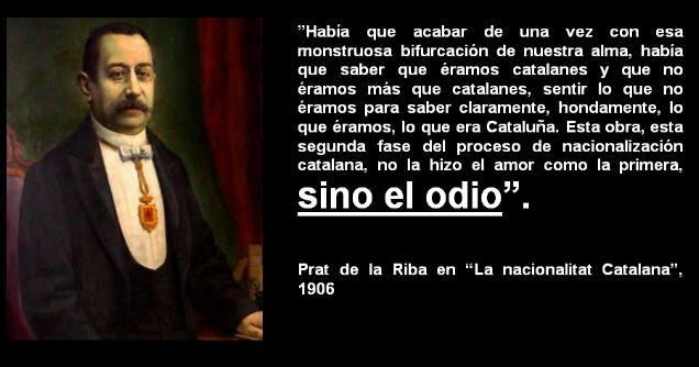 Prat de la RIba, odio, catalanes