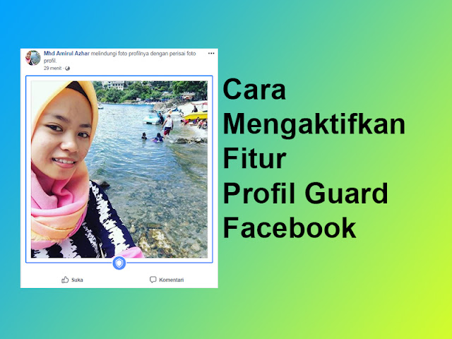 Update 2020! Cara Membuat Foto Profil Facebook Dilindungi Perisai