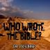 Misterele istoriei. Cine a scris Biblia ?