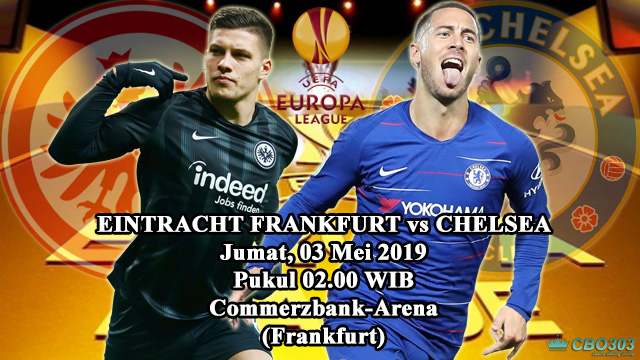 Prediksi Liga Eropa Eintracht Frankfurt vs Chelsea (3 Mei 2019)