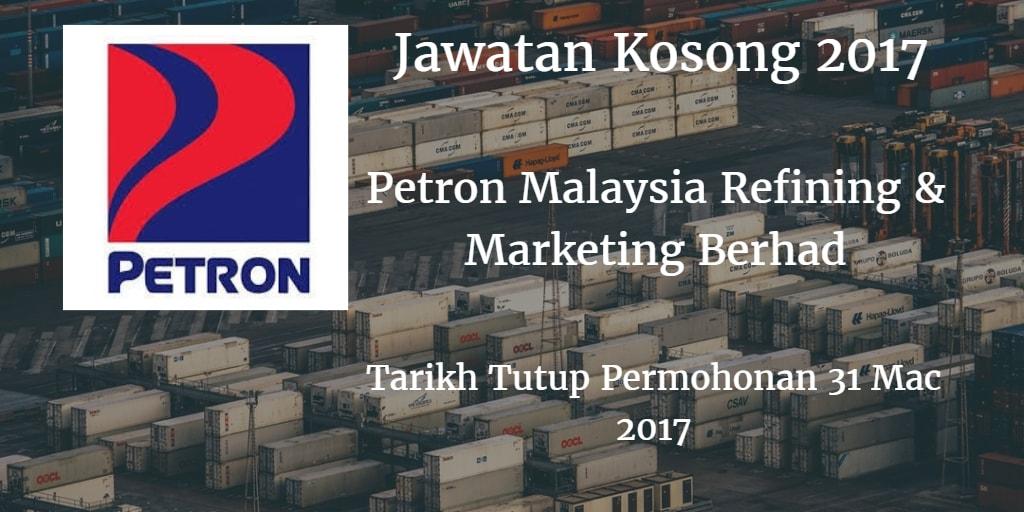 Jawatan Kosong Petron Malaysia Refining & Marketing Berhad 31 Mac 2017