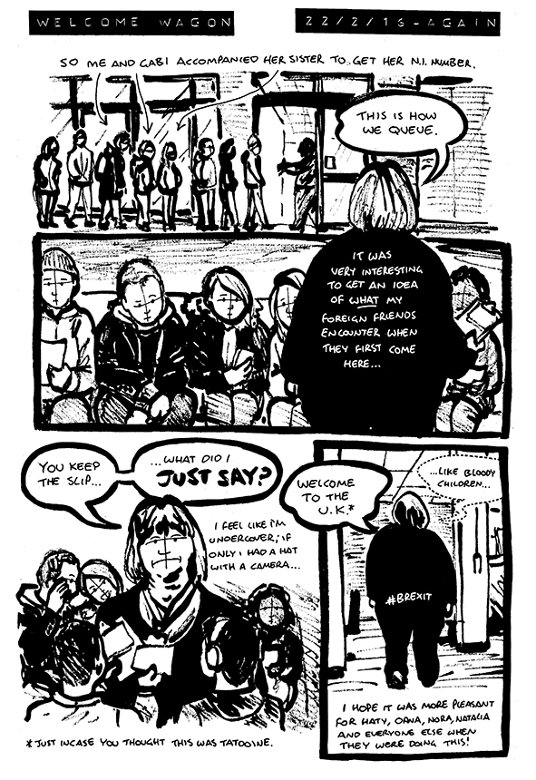 Comic in which Alex accompanies Gabi and her sister to the job centre to get a NI number. Alex is surprised by how the rude, fat, racist lady talks to the foreigners.