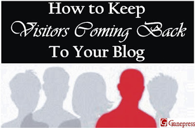 How to Keep Visitors Coming Back to Your Blog