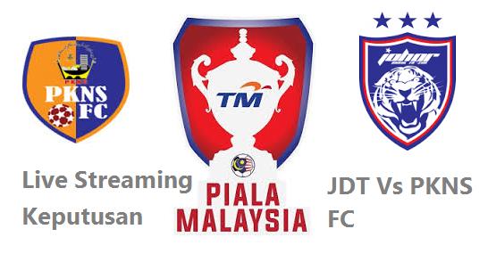 siaran langsung JDT Vs PKNS FC Piala Malaysia 20-8-2016