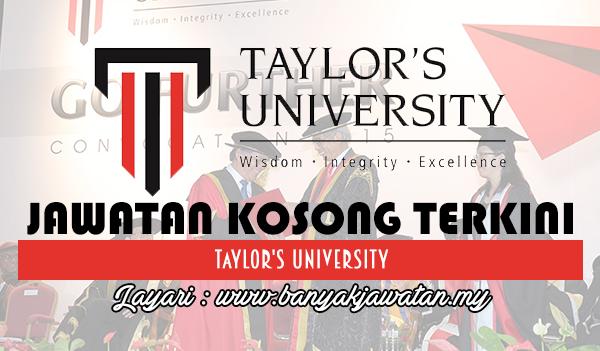 Jawatan Kosong 2017 di Taylor's University www.banyakjawatan.my