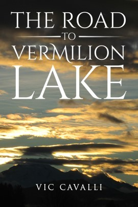 the-road-to-vermilion-lake, vic-cavalli, book