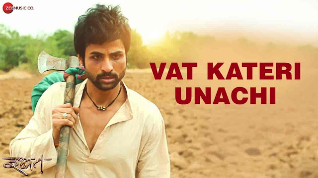 Vat Kateri Unachi Lyrics in Marathi - Ibhrat | Roop Kumar Rathod